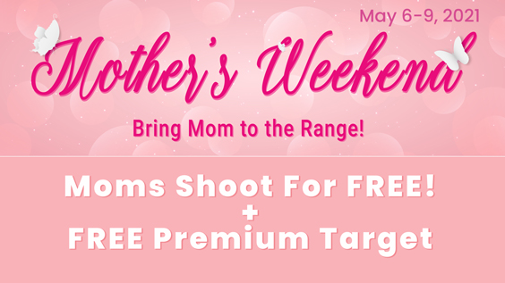 Bring Mom to the Range